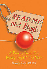 Read Me and Laugh: A funny poem for every day of the year chosen by, Gaby Morgan