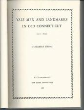 1967 YALE MEN AND LANDMARKS BOOK (1701-1815) BY HERBURT THOMAS, NEW HAVEN, CONN