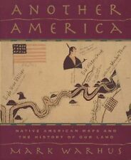 Another America : Native American Maps and the History of Our Land by Mark...