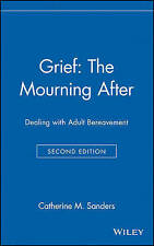 Grief: The Mourning After, Catherine M. Sanders