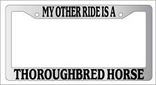 Chrome License Plate Frame My Other Ride Is A Thoroughbred Horse 595
