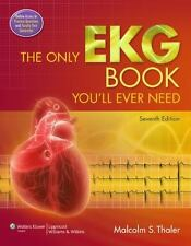 The Only EKG Book You'll Ever Need 7th Thaler