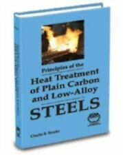 Principles of the Heat Treatment of Plain Carbon and Low Alloy Steels by...
