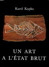 Karel KUPKA Un ART à L'état BRUT Introduction d'André BRETON Lausanne 1962