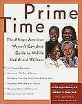 Prime Time: The African American Woman's Complete Guide to Midlife Health and We