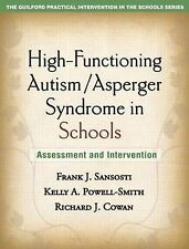 High-Functioning Autism/Asperger Syndrome in Schools: Assessment and...