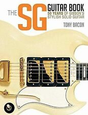 The SG Guitar Book: 50 Years of Gibson's Stylish Solid Guitar, Bacon, Tony, Good