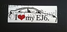 I love my EJ6 Coupe 96-00 Sticker decal JDM Honda Civic B18 B16 EK
