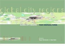 Global City Regions : Their Emerging Forms (2001, Hardcover)