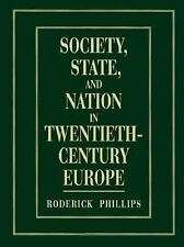 Society, State and Nation in Twentieth-Century Europe by Roderick Phillips...