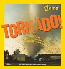 Tornado!: The Story Behind These Twisting, Turning, Spinning, and Spiraling Stor