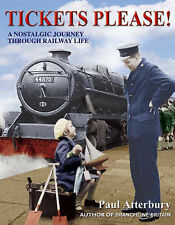 Tickets Please!: A Nostalgic Journey Through Railway Station Life by Paul...