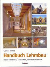 NEU! Natürlich umweltschonend bauen mit Lehm! Gesundes Wohnen: Handbuch Lehmbau.