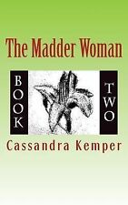 The Madder Woman : Based off of Lewis Carroll's Alice's Adventures in...