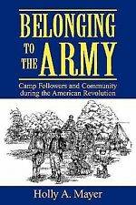 Belonging to the Army: Camp Followers and Community During the American Revoluti