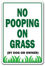 NO POOPING ON GRASS Novelty Sign dogs cats owners animals yard property