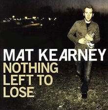 Mat Kearney- Nothing Left to Lose  CD 2006, Aware Records (USA))