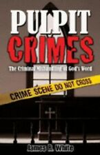 Pulpit Crimes by James White (2006, Paperback)
