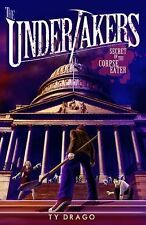 The Undertakers : Secret of the Corpse Eater by Ty Drago (2014, Paperback)