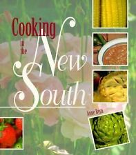 Cooking in the New South: A Modern Approach to Traditional Southern Fare, Byrn,
