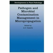 Developments in Plant Pathology Ser.: Pathogen and Microbial Contamination...