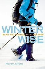 Winter Wise: Travel and Survival in Ice and Snow-ExLibrary