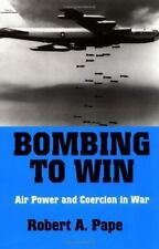 Bombing to Win: Air Power and Coercion in War (Cornell Studies in Security Affai