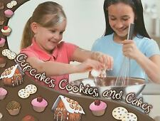 Cupcakes, Cookies, and Cakes (Creative Crafts for Kids) by Maurer, Tracy Nelson