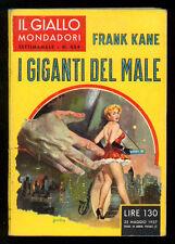 KANE FRANK I GIGANTI DEL MALE GIALLI MONDADORI 434 1957