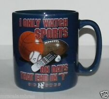 """BIG DOGS 2007 I Only Watch Sports on Days That End in """"Y"""" Coffee Cup Mug Retired"""