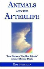 Animals and the Afterlife: True Stories of Our Best Friends' Journey B-ExLibrary