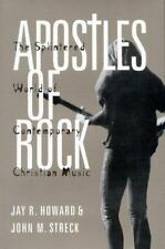 Apostles of Rock : The Splintered World of Contemporary Christian Music by...
