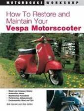 How to Restore and Maintain Your Vespa Motorscooter by Bob Darnell and Bob Golfe