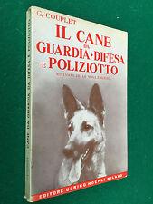 COUPLET - IL CANE DA GUARDIA DIFESA POLIZIOTTO , Ed.Hoepli (1967) Libro Manuale