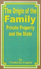 The Origin of the Family, Private Property, and the State by Friedrich Engels...