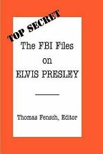 The FBI Files on Elvis Presley (Top Secret (New Century)) by