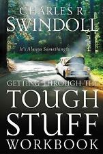 Getting Through the Tough Stuff by Charles R. Swindoll (2005, Paperback, Work...