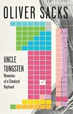Uncle Tungsten : Memories of a Chemical Boyhood by Oliver Sacks (2002,...