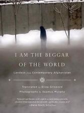 I Am the Beggar of the World: Landays from Contemporary Afghanistan,