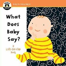Begin Smart(tm): Begin Smart(tm) What Does Baby Say? : A First Lift-The-Flap...