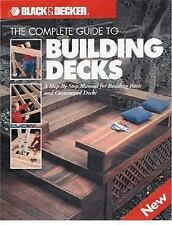 The Complete Guide to Building Decks (Black & Decker Home Improvement Library),