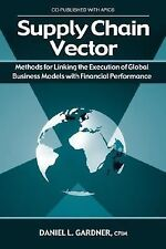 The Supply Chain Vector: Methods for Linking the Execution of Global Business Mo