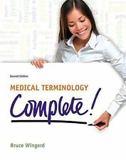 Medical Terminology Complete! by Bruce S. Wingerd 2ND EDITION