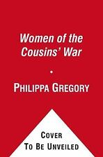 The Women of the Cousins' War: The Duchess, the Queen, and the King's Mother by
