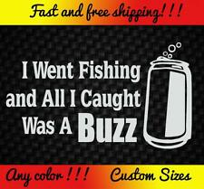 Went Fishing Buzz Vinyl Decal Sticker Funny Beer Redneck Bass Reel Car Bait Boat