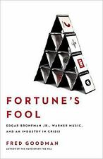 Fortune's Fool: Edgar Bronfman, Jr., Warner Music, and an Industry in Crisis, Go