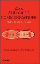 Risk and Crisis Communications: Methods and Messages by Pamela Walaski.