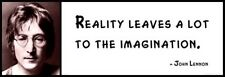 Wall Quote - JOHN LENNON - Reality leaves a lot to the imagination.