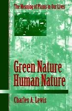Green NatureHuman Nature: THE MEANING OF PLANTS IN OUR LIVES (Environment Human