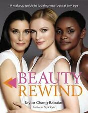 Beauty Rewind: A Makeup Guide to Looking Your Best at Any Age, Chang-Babaian, Ta
